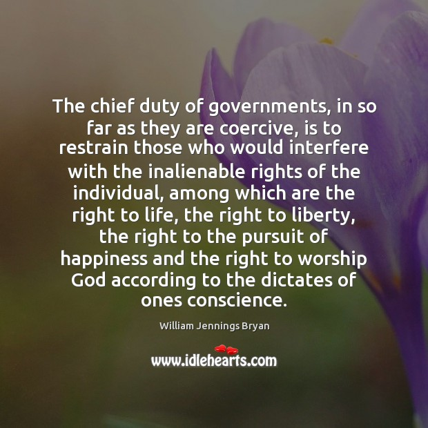 The chief duty of governments, in so far as they are coercive, Image