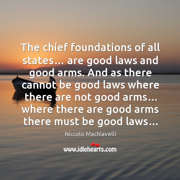 Image, The chief foundations of all states… are good laws and good arms.