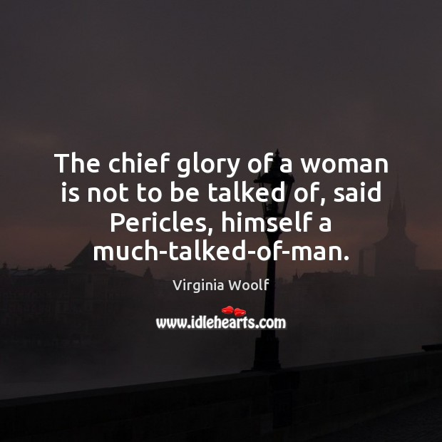Image, The chief glory of a woman is not to be talked of,