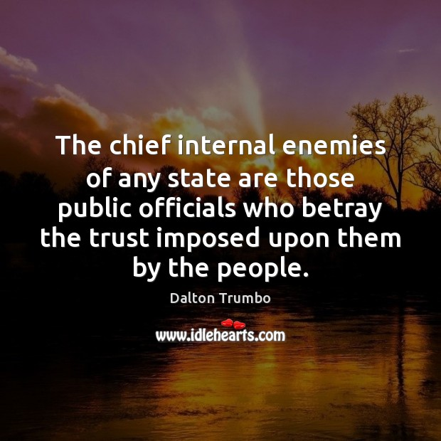 Image, The chief internal enemies of any state are those public officials who