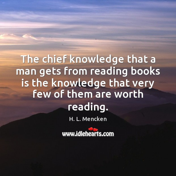 The chief knowledge that a man gets from reading books is the Image