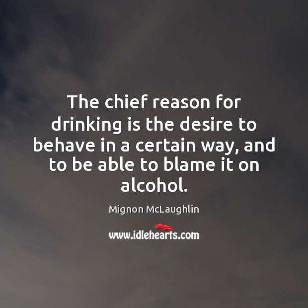 Image, The chief reason for drinking is the desire to behave in a