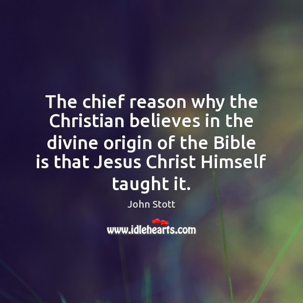 The chief reason why the Christian believes in the divine origin of Image