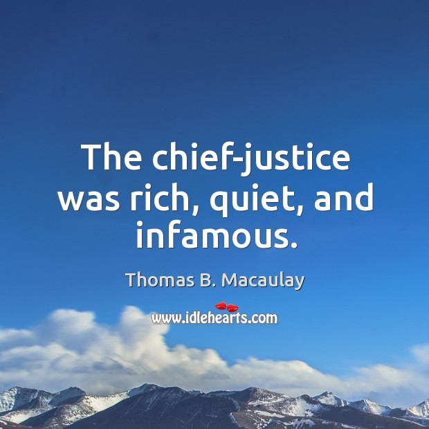 The chief-justice was rich, quiet, and infamous. Image