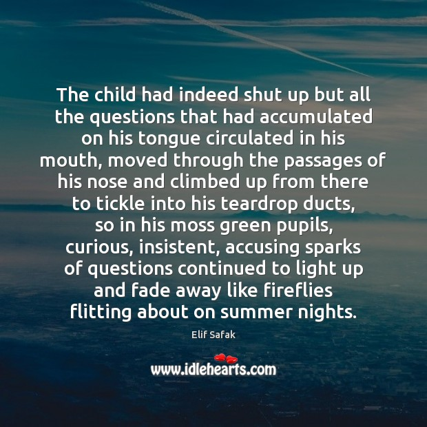 The child had indeed shut up but all the questions that had Image