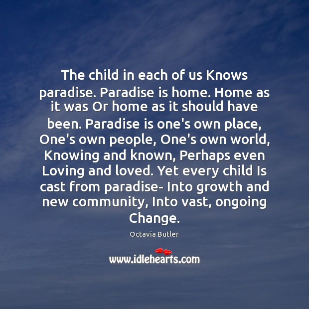 The child in each of us Knows paradise. Paradise is home. Home Image