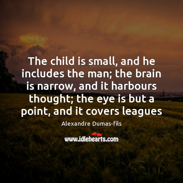 Image, The child is small, and he includes the man; the brain is
