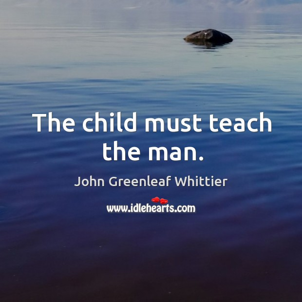 The child must teach the man. Image