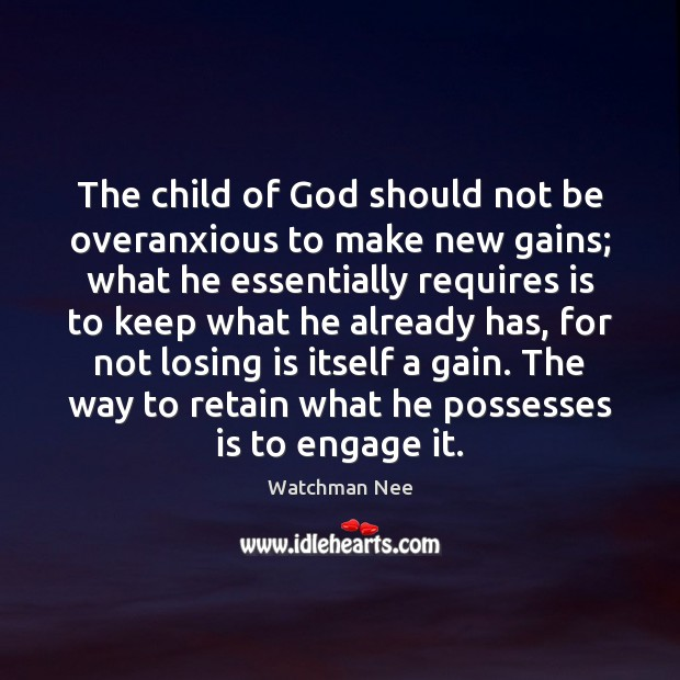 The child of God should not be overanxious to make new gains; Image