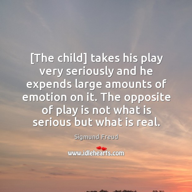 Image, [The child] takes his play very seriously and he expends large amounts