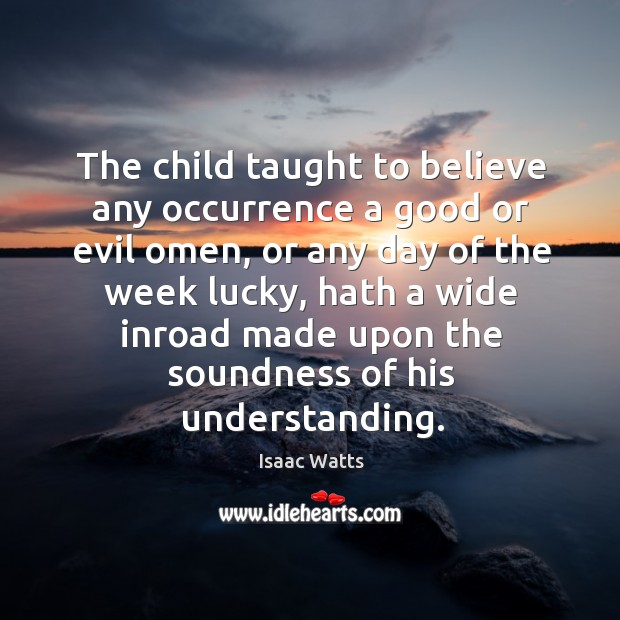 Picture Quote by Isaac Watts