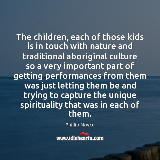 The children, each of those kids is in touch with nature and Image