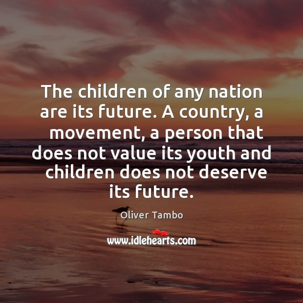 The children of any nation are its future. A country, a   movement, Image