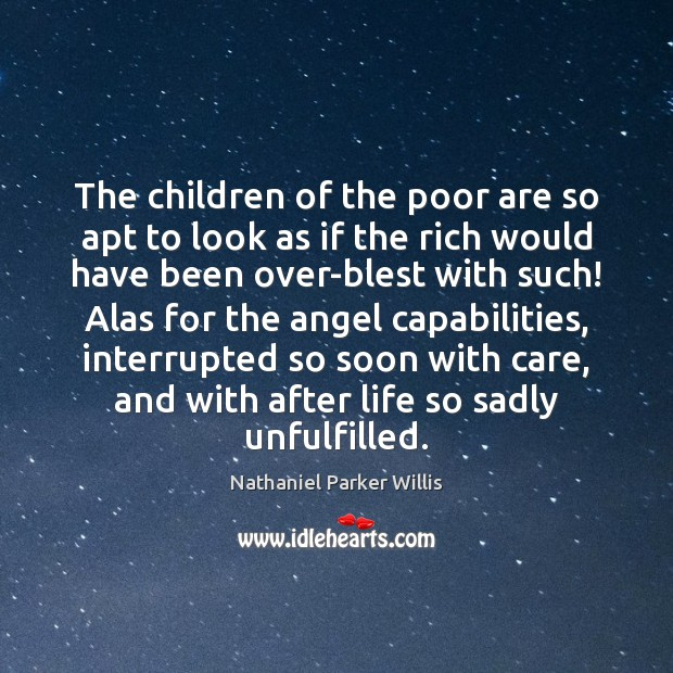 The children of the poor are so apt to look as if Image