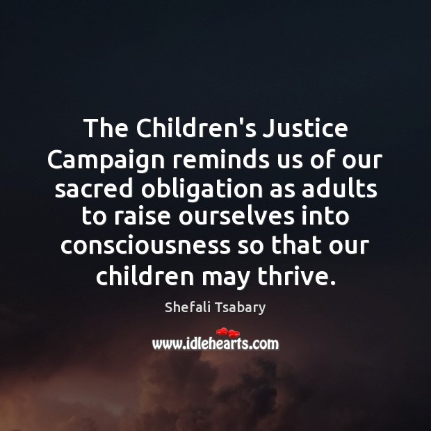 The Children's Justice Campaign reminds us of our sacred obligation as adults Image