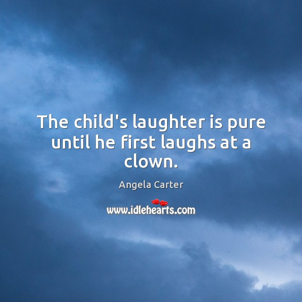 The child's laughter is pure until he first laughs at a clown. Image