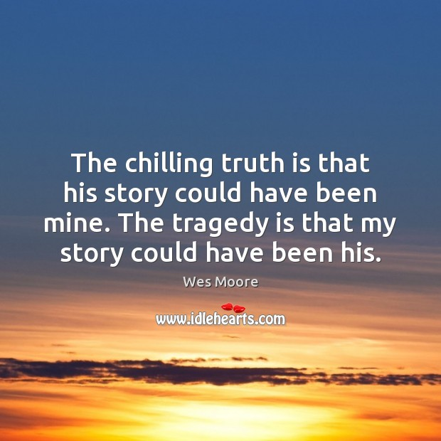 The chilling truth is that his story could have been mine. The Image