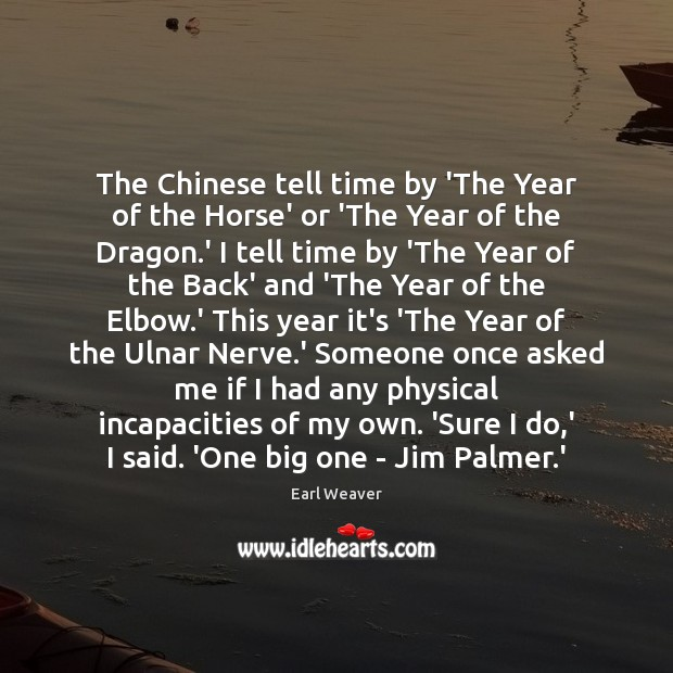 The Chinese tell time by 'The Year of the Horse' or 'The Image