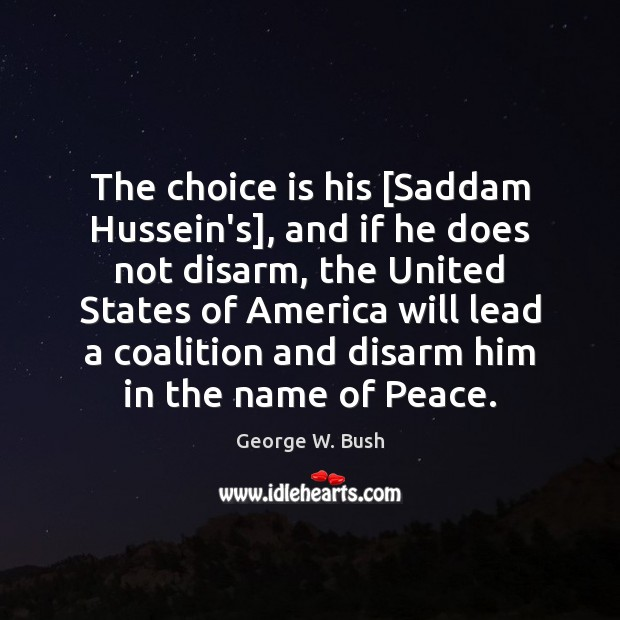 Image about The choice is his [Saddam Hussein's], and if he does not disarm,