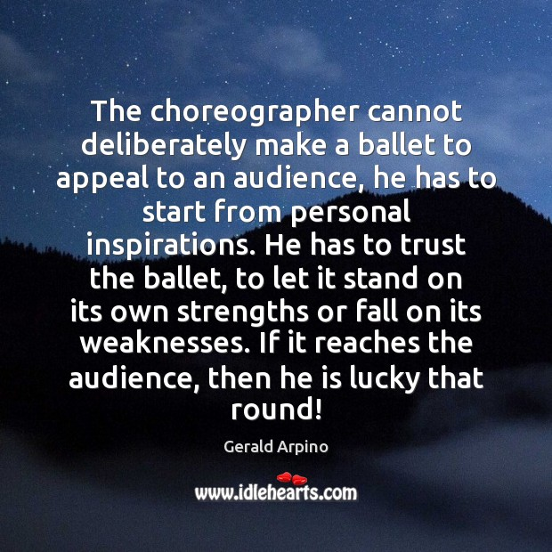 The choreographer cannot deliberately make a ballet to appeal to an audience, Image
