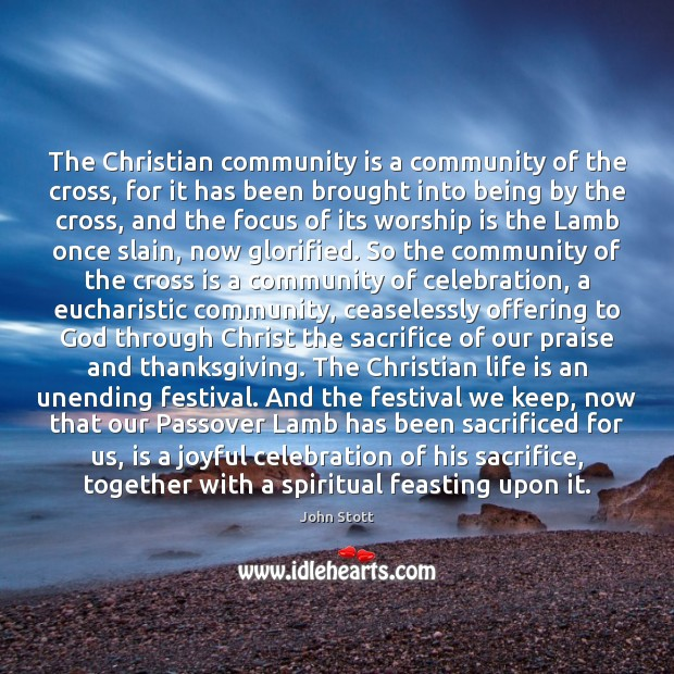 The Christian community is a community of the cross, for it has Worship Quotes Image