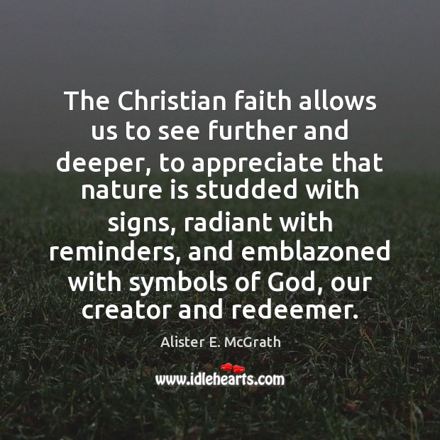 The Christian faith allows us to see further and deeper, to appreciate Image