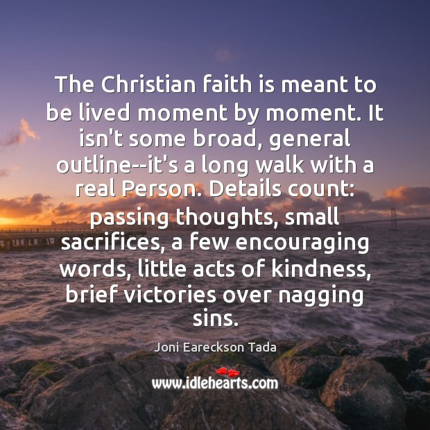 Image, The Christian faith is meant to be lived moment by moment. It