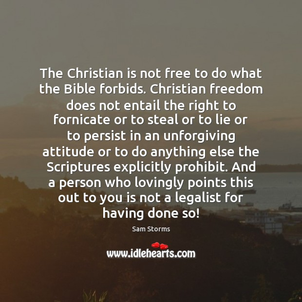 The Christian is not free to do what the Bible forbids. Christian Image