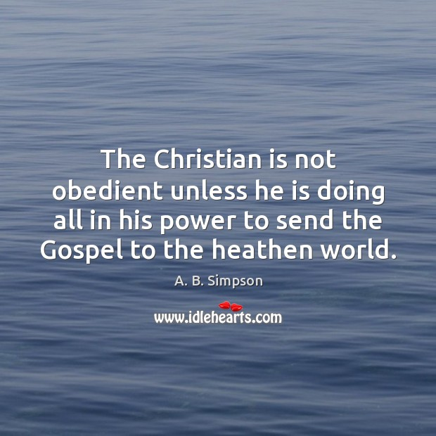 The Christian is not obedient unless he is doing all in his Image