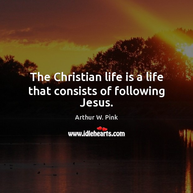 Image, The Christian life is a life that consists of following Jesus.
