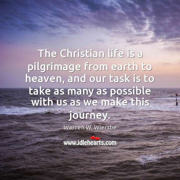 The Christian life is a pilgrimage from earth to heaven, and our Image