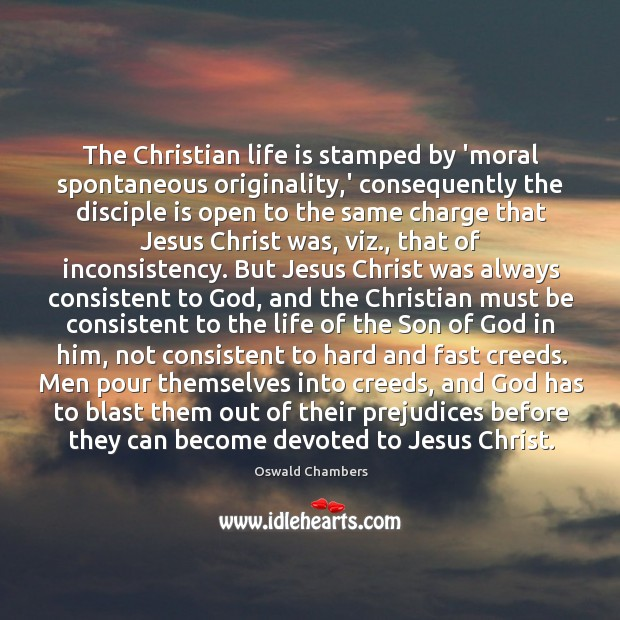 The Christian life is stamped by 'moral spontaneous originality,' consequently the Image