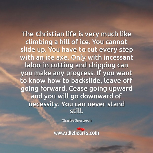 The Christian life is very much like climbing a hill of ice. Image