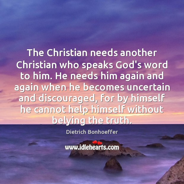 The Christian needs another Christian who speaks God's word to him. He Image