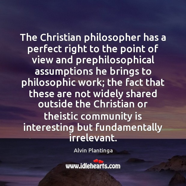 Image, The Christian philosopher has a perfect right to the point of view