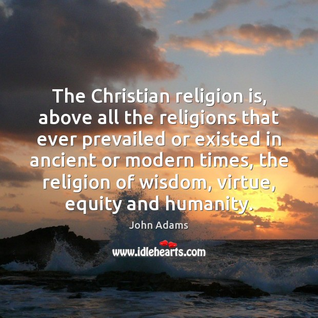 Image, The Christian religion is, above all the religions that ever prevailed or