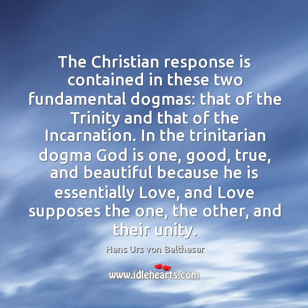 The christian response is contained in these two fundamental dogmas: that of the trinity Image
