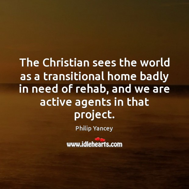 Image, The Christian sees the world as a transitional home badly in need