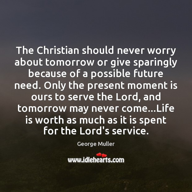 Image, The Christian should never worry about tomorrow or give sparingly because of