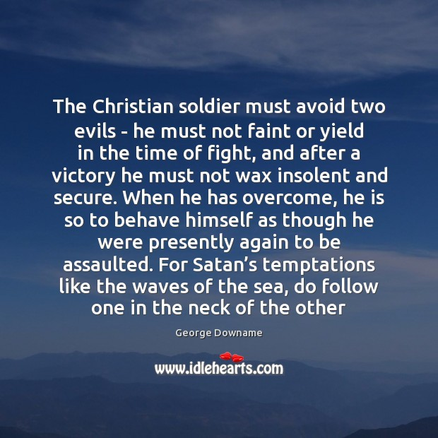 Image, The Christian soldier must avoid two evils – he must not faint