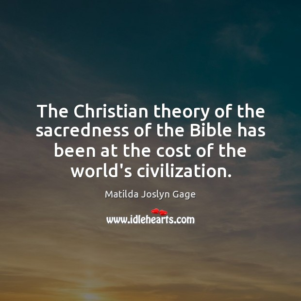 The Christian theory of the sacredness of the Bible has been at Image