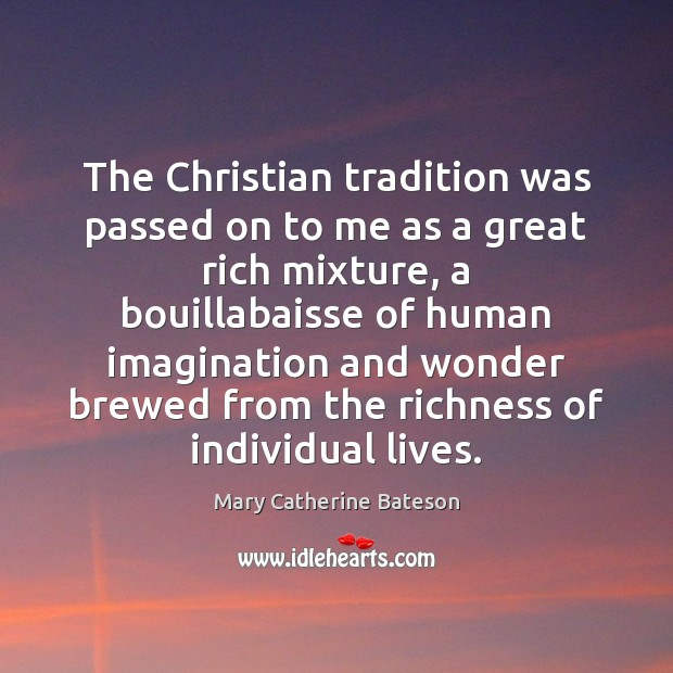Image, The Christian tradition was passed on to me as a great rich