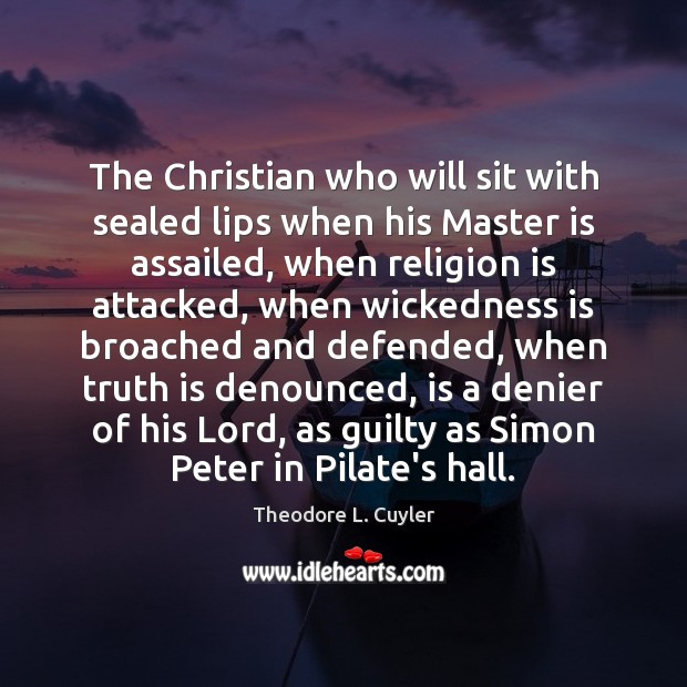 The Christian who will sit with sealed lips when his Master is Image