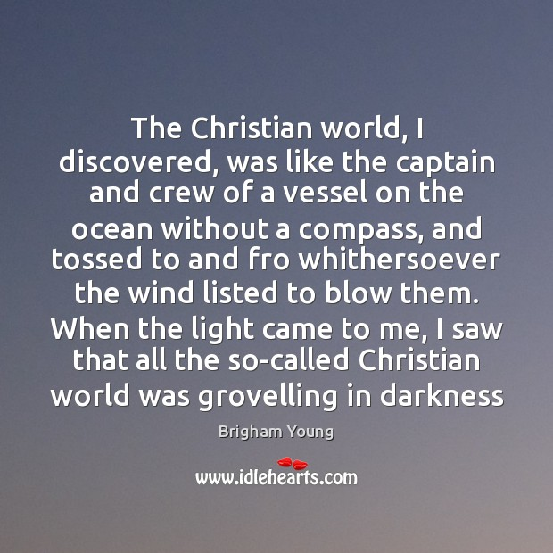 The Christian world, I discovered, was like the captain and crew of Image