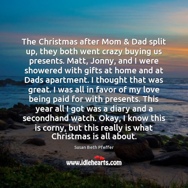 The Christmas after Mom & Dad split up, they both went crazy buying Image