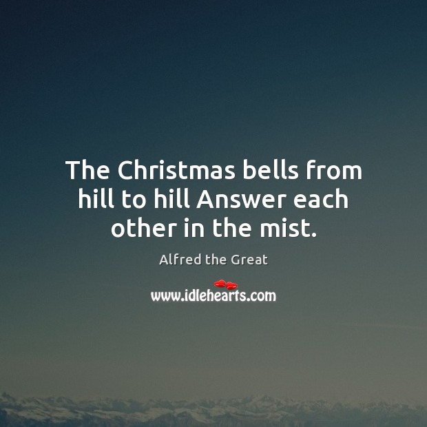 Image, The Christmas bells from hill to hill Answer each other in the mist.