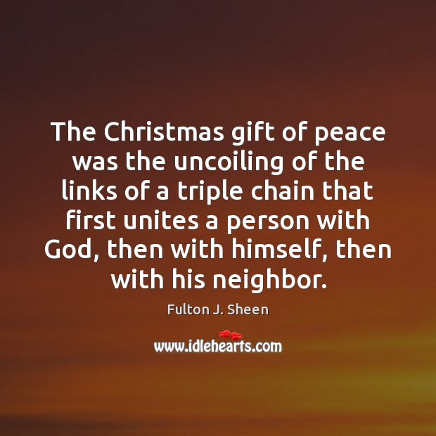 Image, The Christmas gift of peace was the uncoiling of the links of