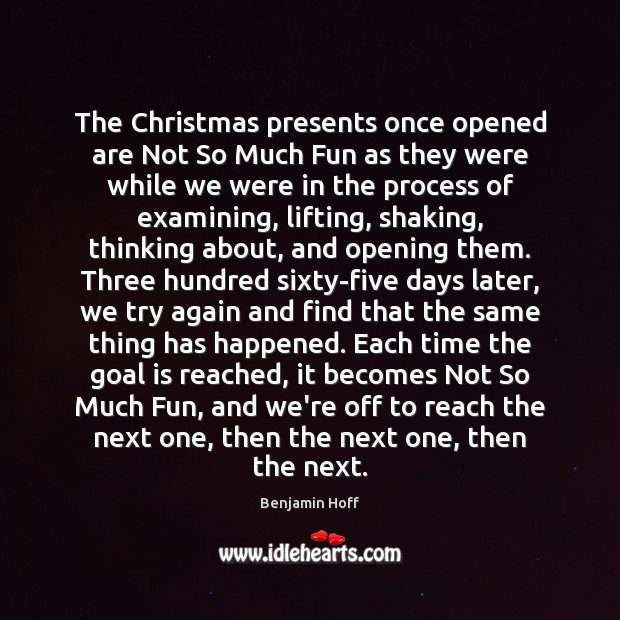 The Christmas presents once opened are Not So Much Fun as they Try Again Quotes Image