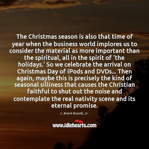 The Christmas season is also that time of year when the business Promise Quotes Image