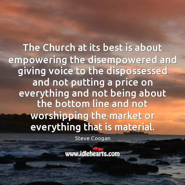 The Church at its best is about empowering the disempowered and giving Image
